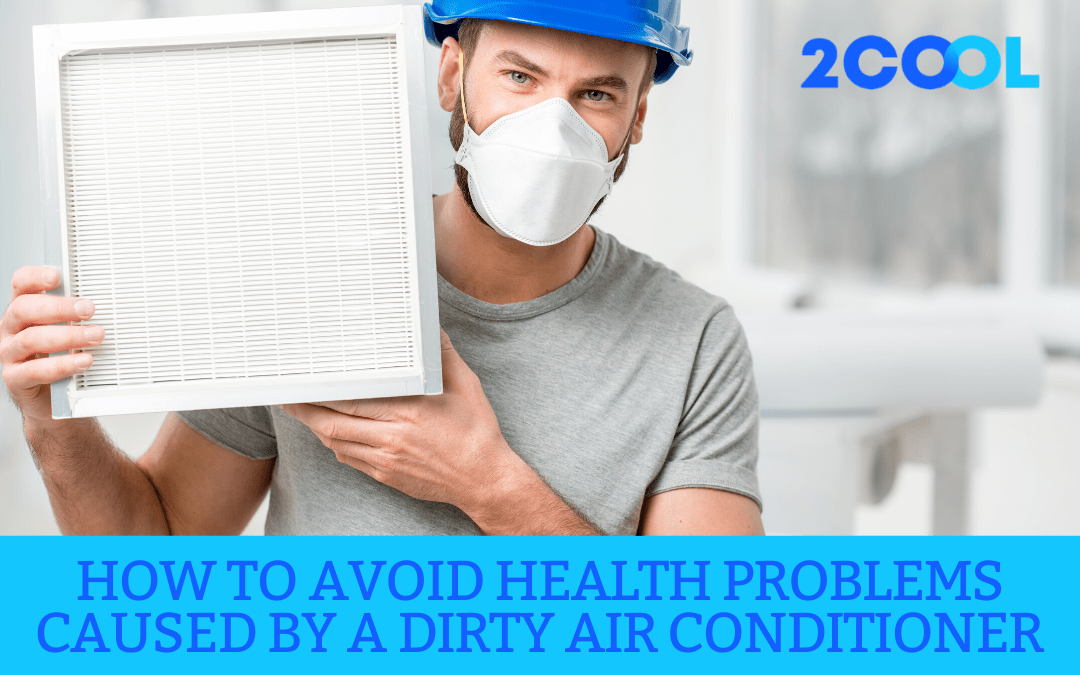 How to Avoid Health Problems Caused by A Dirty Air Conditioner