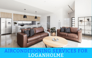 Air Conditioning Services for Loganholme