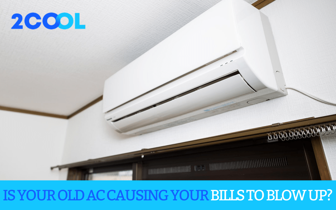 Is your old AC causing your bills to blow up?